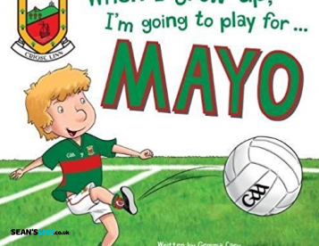 When I grow up, I,m going to Play for MAYO!